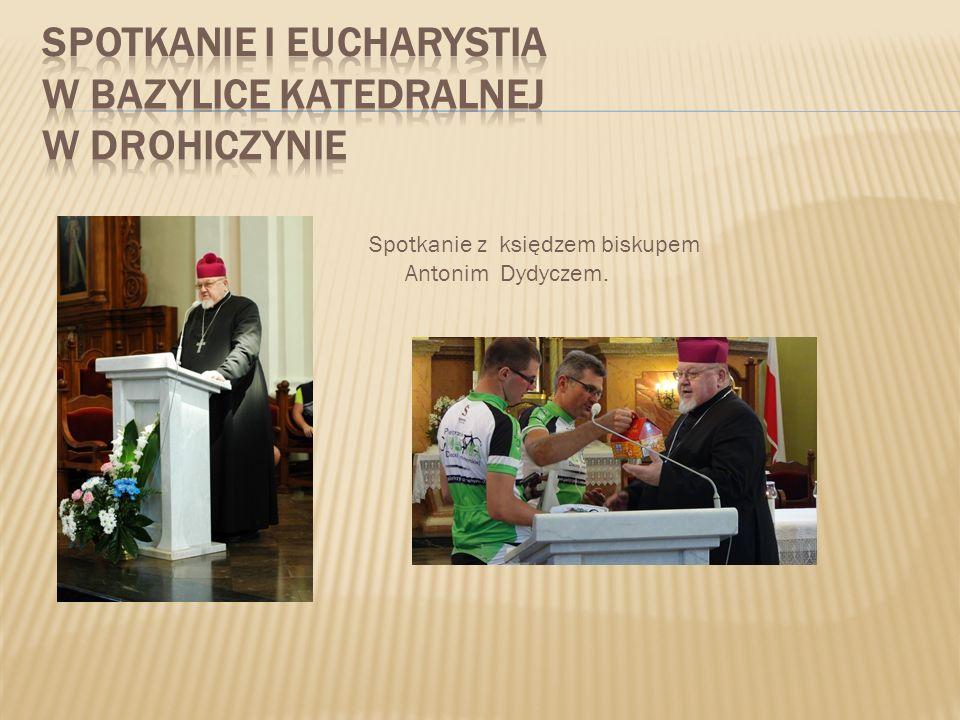 SPOTKANIE I Eucharystia W Bazylice Katedralnej w Drohiczynie
