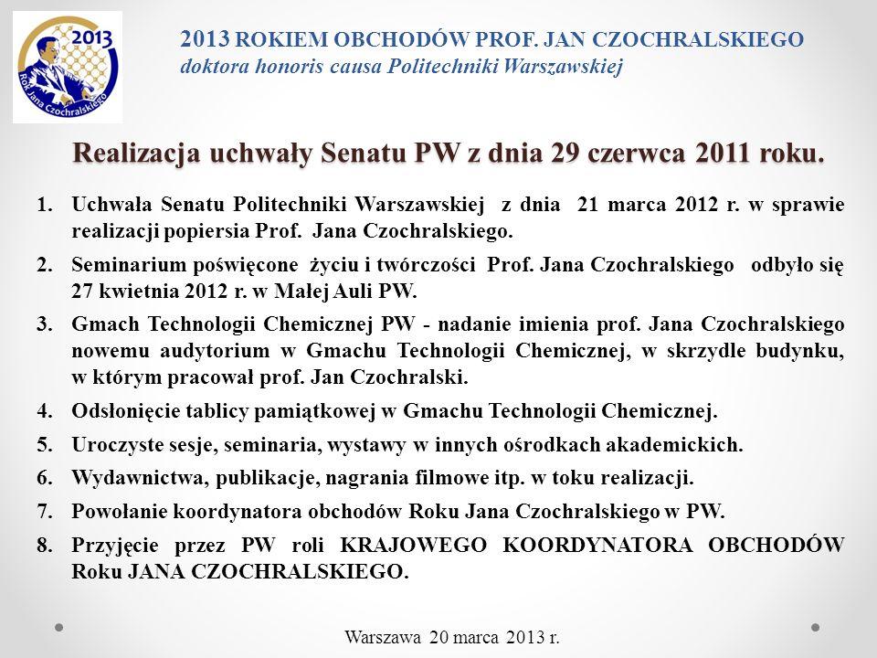 Realizacja uchwały Senatu PW z dnia 29 czerwca 2011 roku.