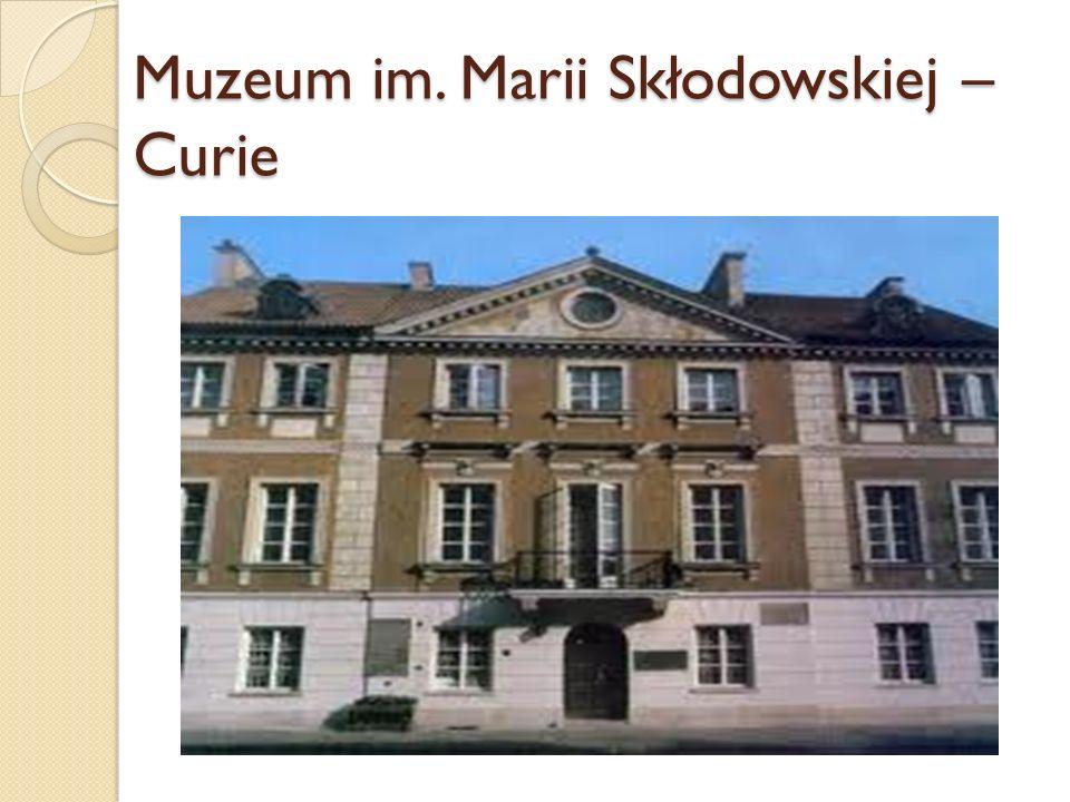Muzeum im. Marii Skłodowskiej – Curie