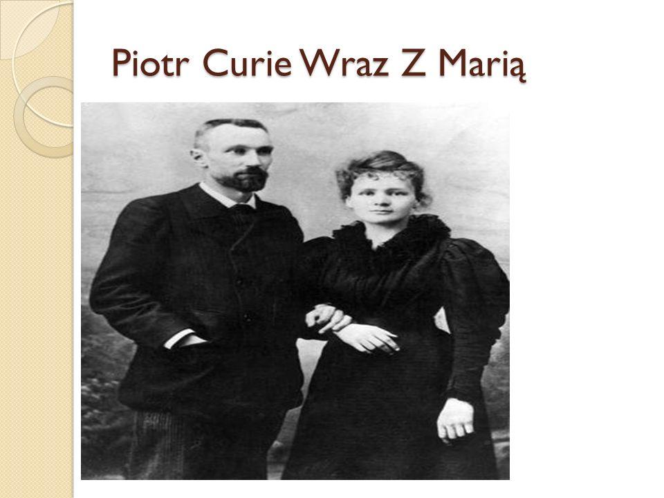 Piotr Curie Wraz Z Marią