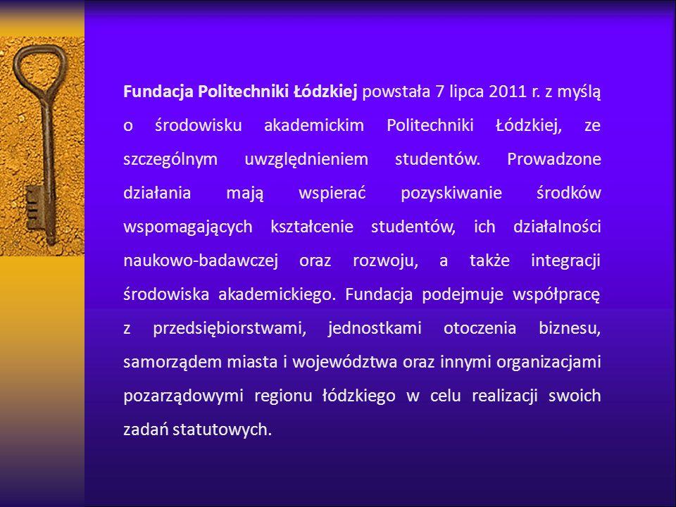Fundacja Politechniki Łódzkiej powstała 7 lipca 2011 r