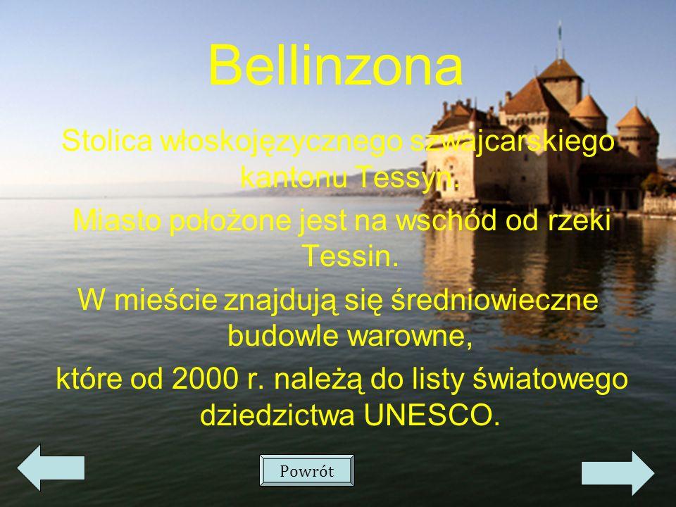 Bellinzona Stolica włoskojęzycznego szwajcarskiego kantonu Tessyn.
