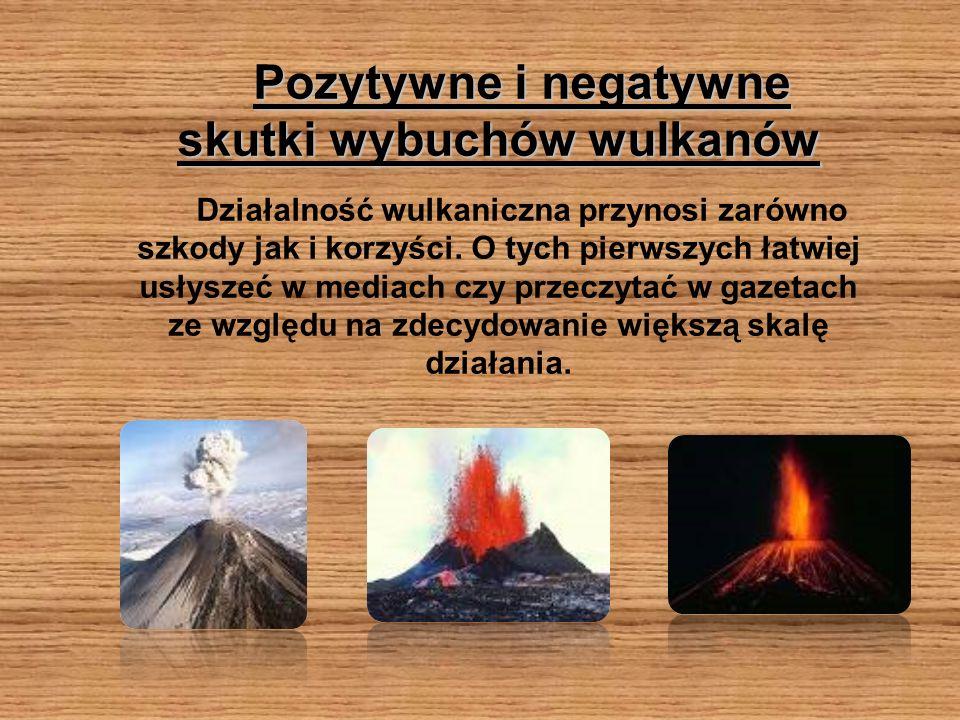 Pozytywne i negatywne skutki wybuchów wulkanów