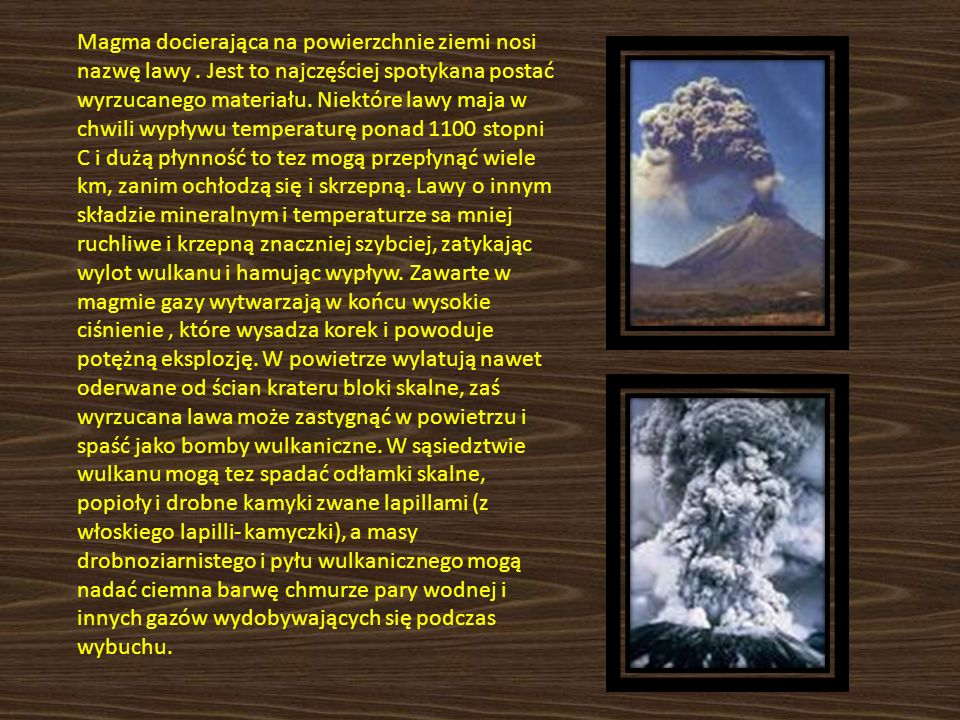 Magma docierająca na powierzchnie ziemi nosi nazwę lawy