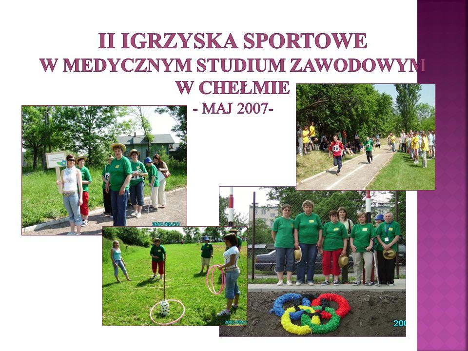 II Igrzyska Sportowe w Medycznym Studium Zawodowym w Chełmie - maj 2007-