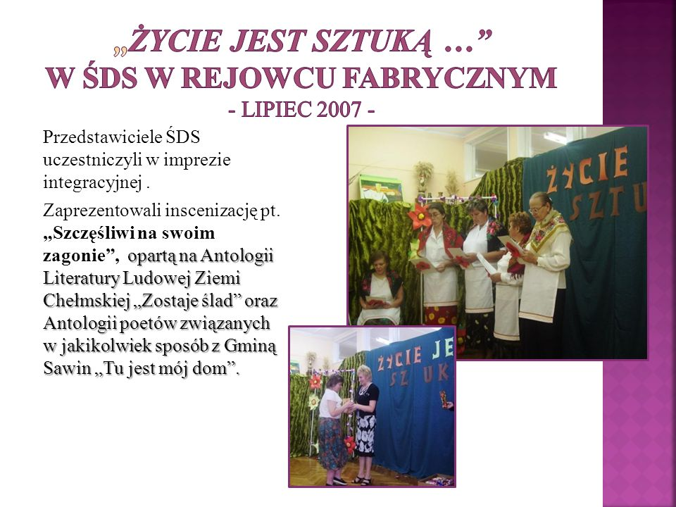 """""""Życie jest sztuką … w ŚDS w Rejowcu Fabrycznym - lipiec 2007 -"""