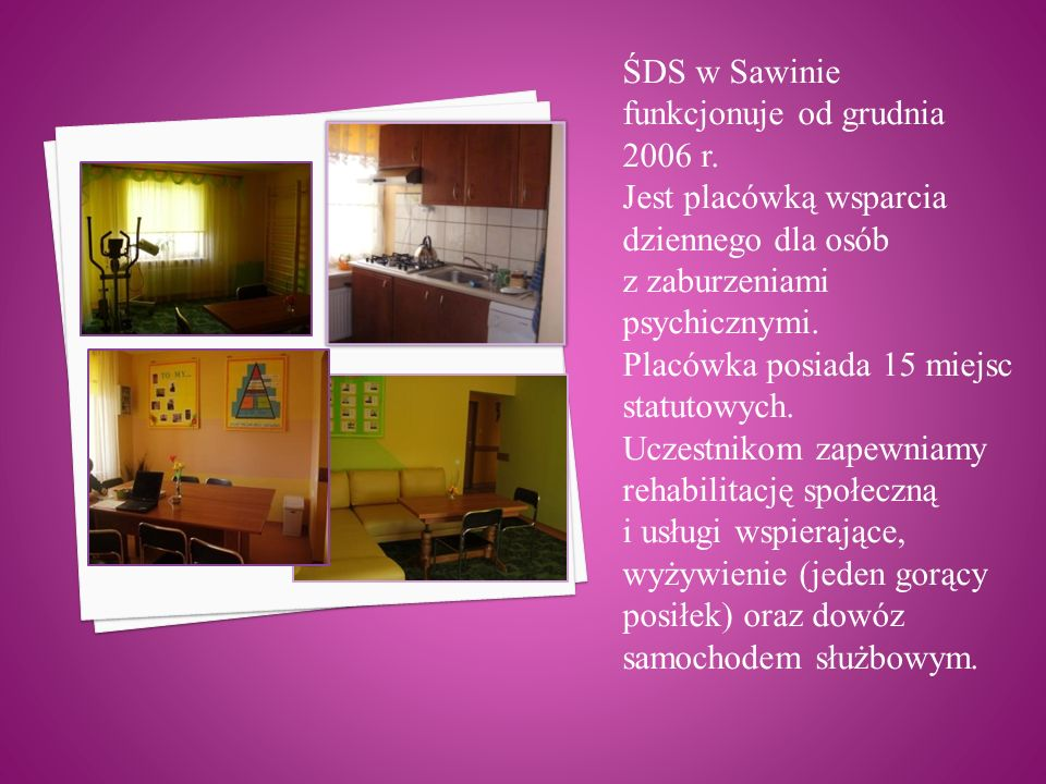 ŚDS w Sawinie funkcjonuje od grudnia 2006 r.