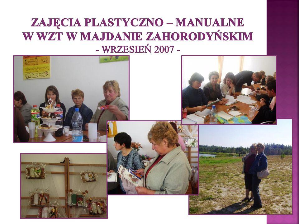 Zajęcia plastyczno – manualne w WZT w Majdanie Zahorodyńskim - wrzesień 2007 -