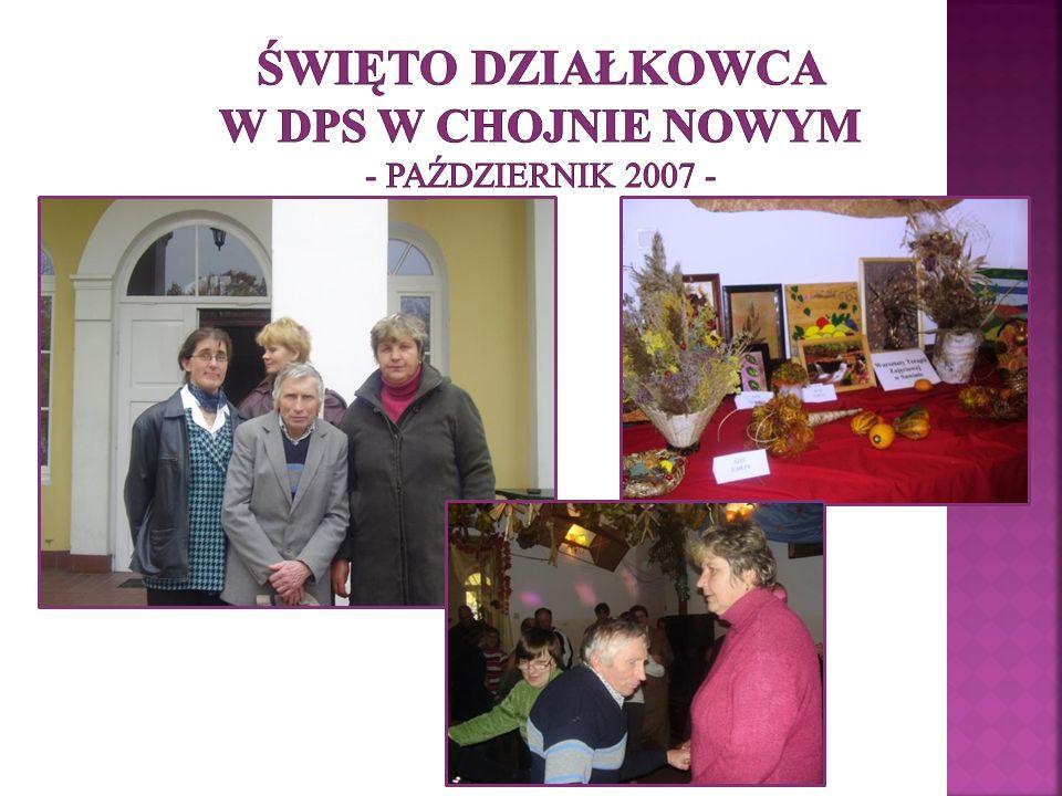 Święto Działkowca w DPS w Chojnie Nowym - październik 2007 -