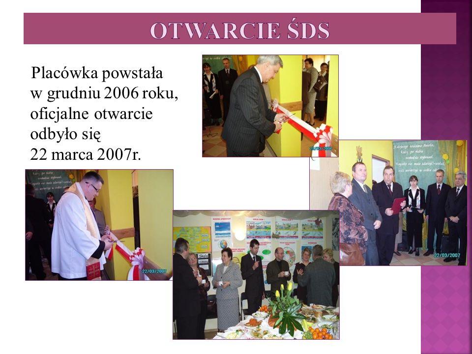 Otwarcie ŚDS Placówka powstała w grudniu 2006 roku, oficjalne otwarcie odbyło się 22 marca 2007r.