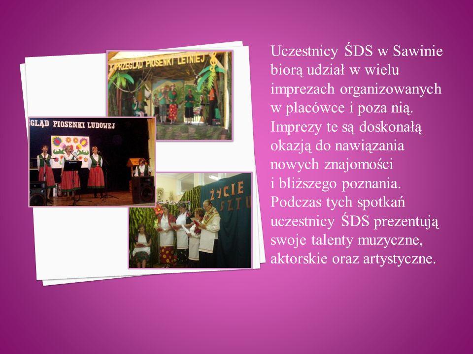 Uczestnicy ŚDS w Sawinie biorą udział w wielu imprezach organizowanych w placówce i poza nią.