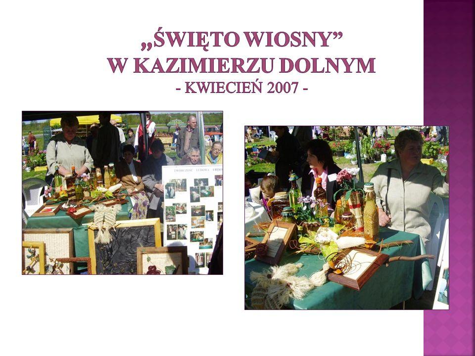 """""""Święto Wiosny w Kazimierzu Dolnym - kwiecień 2007 -"""