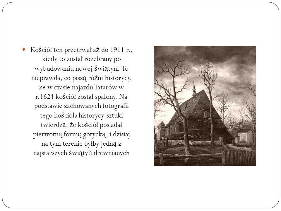 Kościół ten przetrwał aż do 1911 r