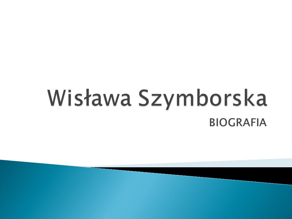 Wisława Szymborska BIOGRAFIA