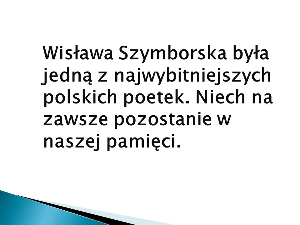 Wisława Szymborska była jedną z najwybitniejszych polskich poetek