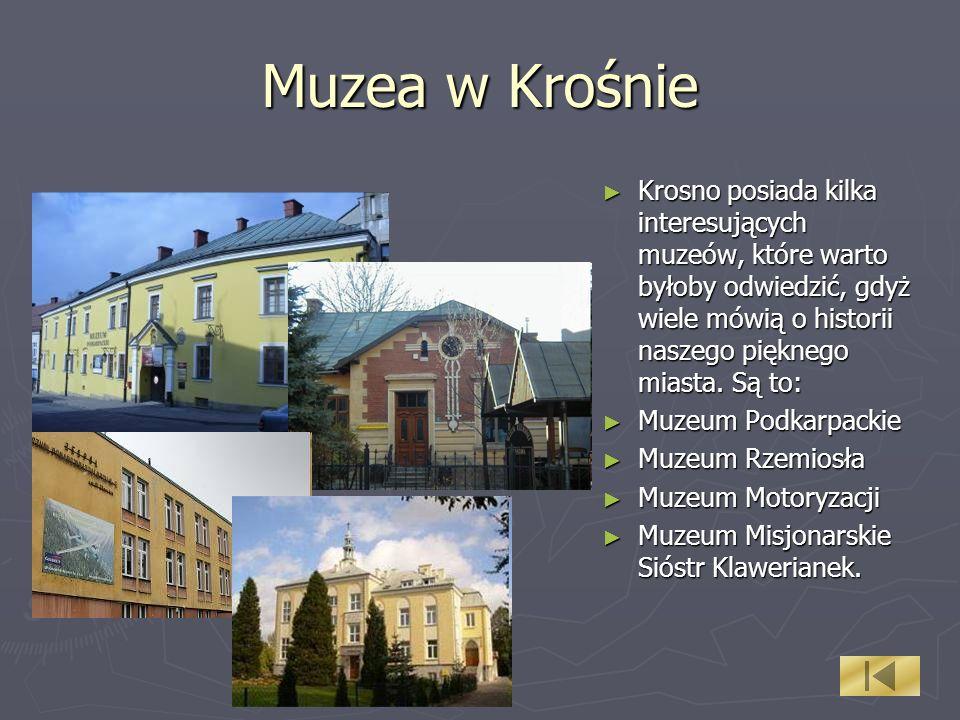 Muzea w Krośnie Krosno posiada kilka interesujących muzeów, które warto byłoby odwiedzić, gdyż wiele mówią o historii naszego pięknego miasta. Są to: