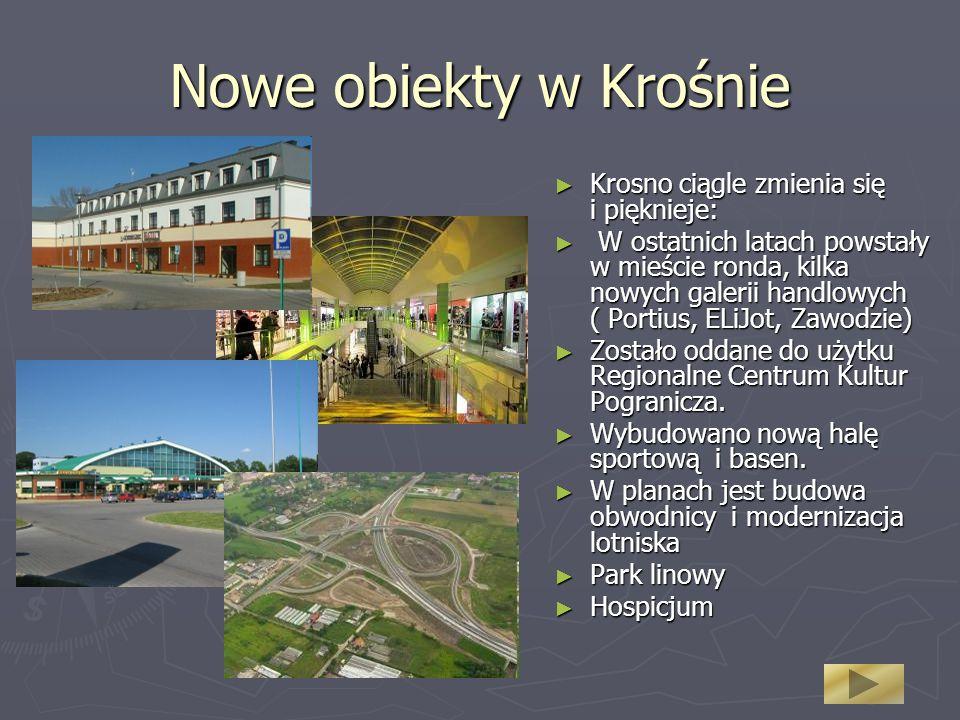 Nowe obiekty w Krośnie Krosno ciągle zmienia się i pięknieje: