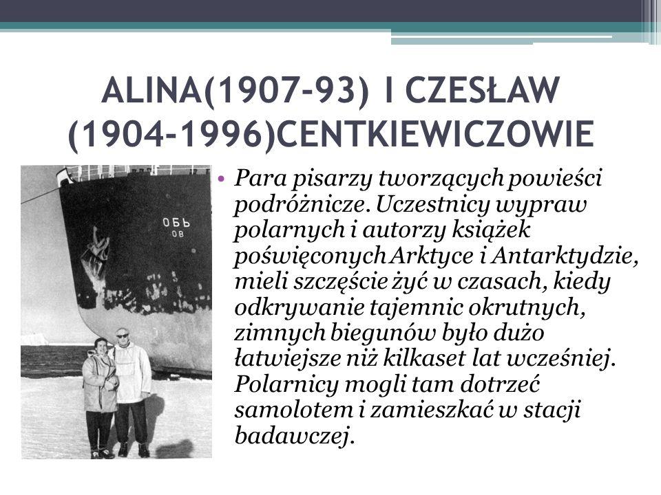 ALINA(1907-93) I CZESŁAW (1904-1996)CENTKIEWICZOWIE