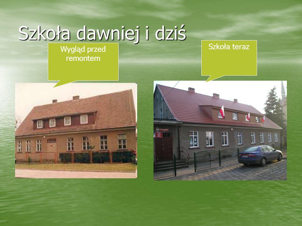 Szkoła dawniej i dziś Szkoła teraz Wygląd przed remontem