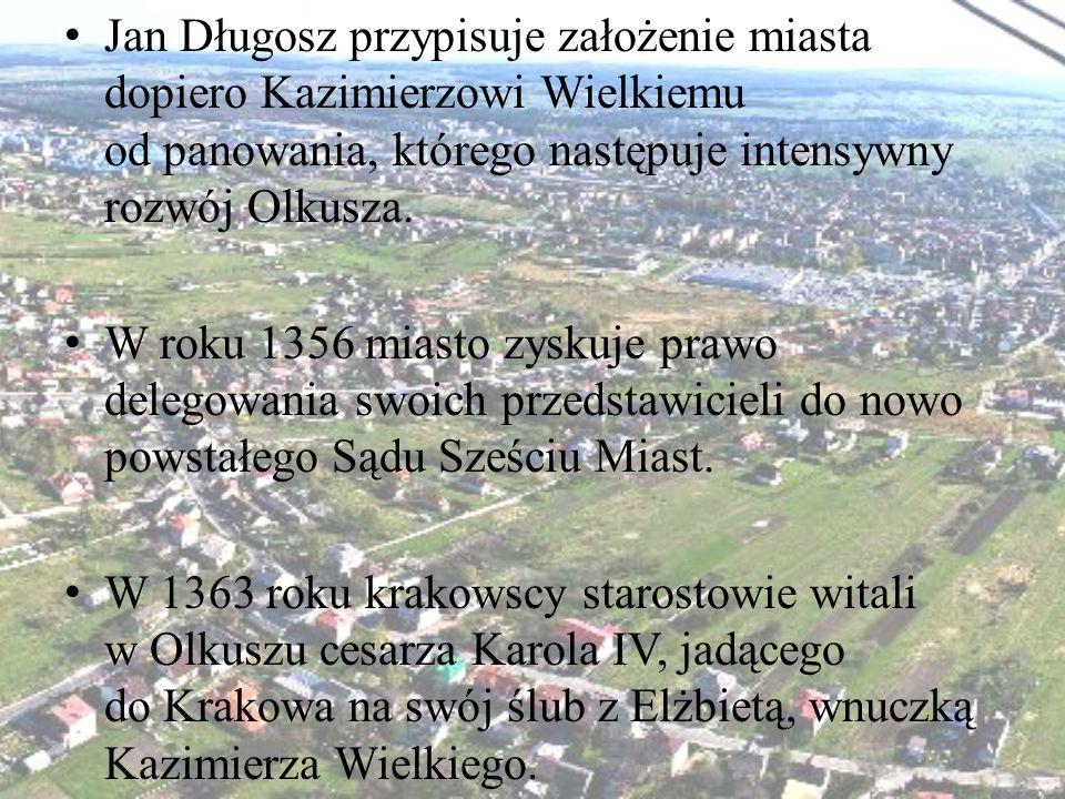 Jan Długosz przypisuje założenie miasta dopiero Kazimierzowi Wielkiemu od panowania, którego następuje intensywny rozwój Olkusza.