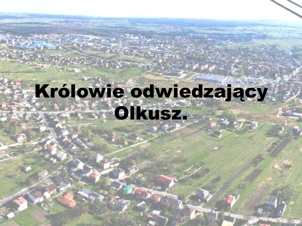 Królowie odwiedzający Olkusz.