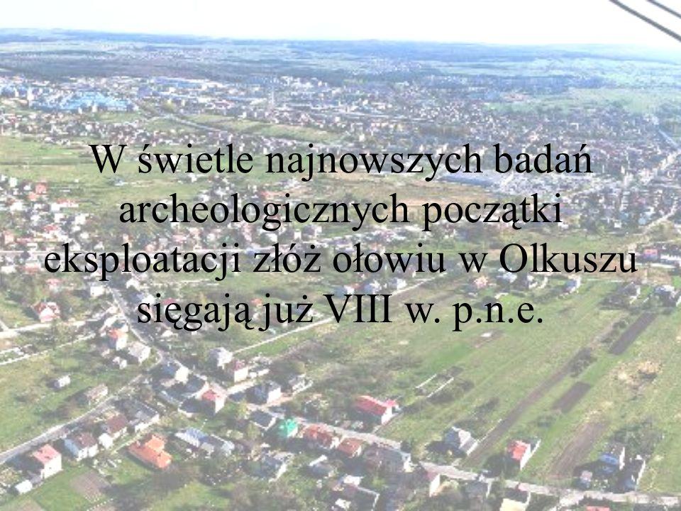W świetle najnowszych badań archeologicznych początki eksploatacji złóż ołowiu w Olkuszu sięgają już VIII w.