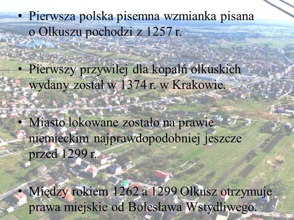 Pierwsza polska pisemna wzmianka pisana o Olkuszu pochodzi z 1257 r.