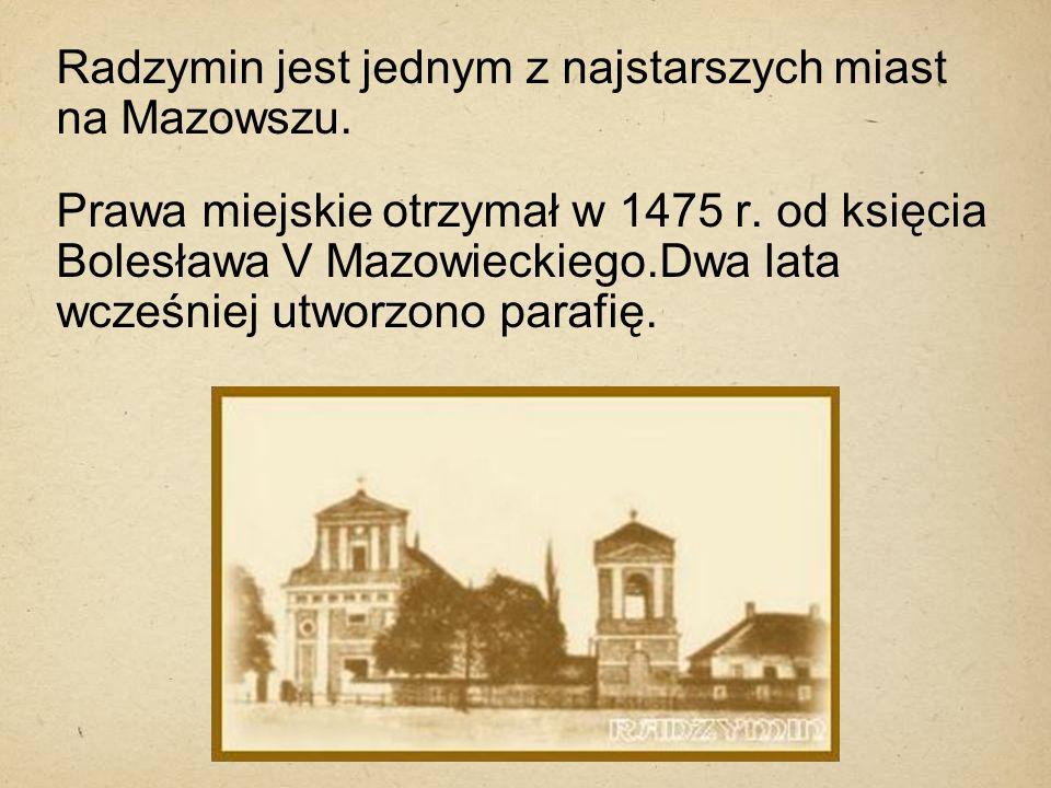 Radzymin jest jednym z najstarszych miast na Mazowszu.