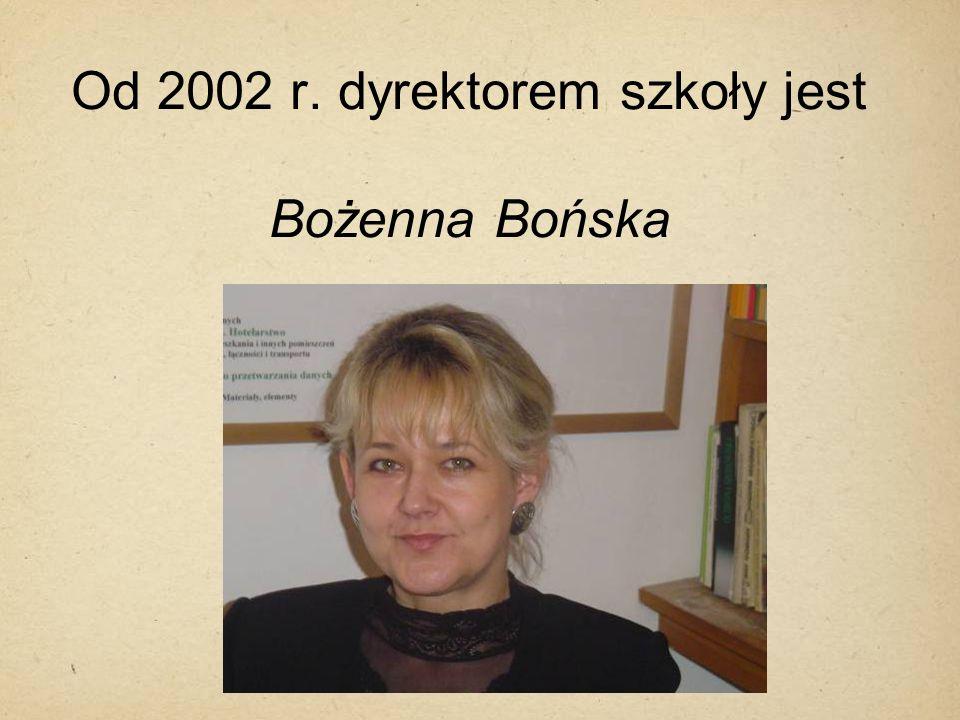 Od 2002 r. dyrektorem szkoły jest