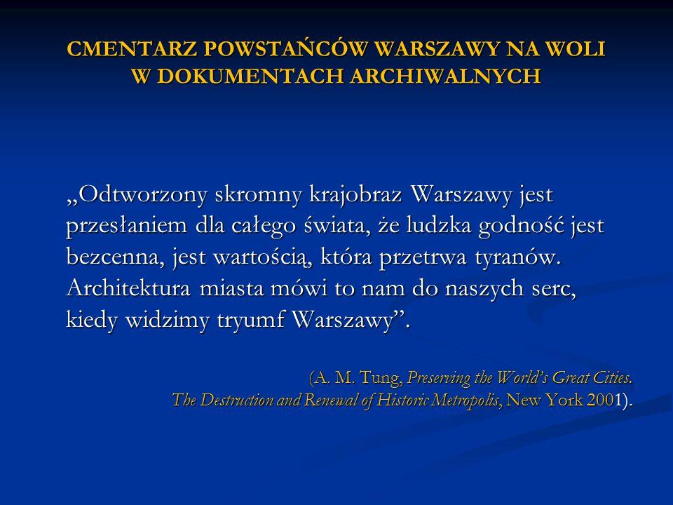 CMENTARZ POWSTAŃCÓW WARSZAWY NA WOLI W DOKUMENTACH ARCHIWALNYCH