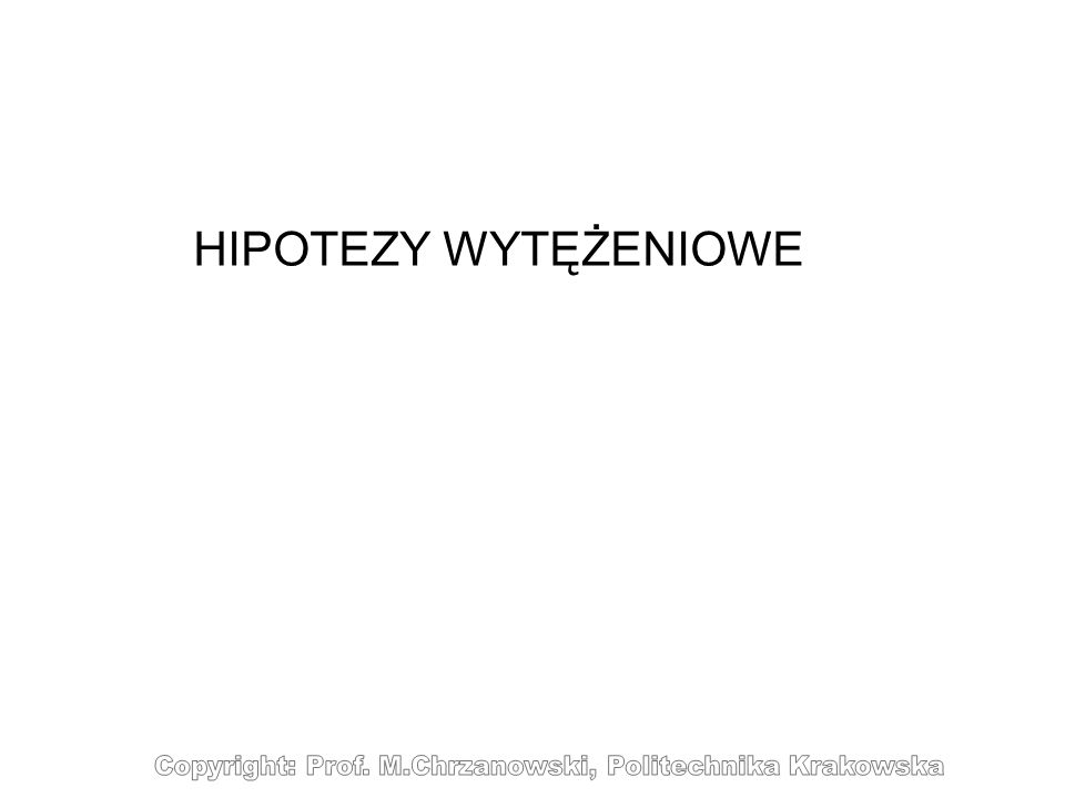 HIPOTEZY WYTĘŻENIOWE
