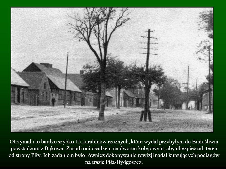 Otrzymał i to bardzo szybko 15 karabinów ręcznych, które wydał przybyłym do Białośliwia powstańcom z Bąkowa.