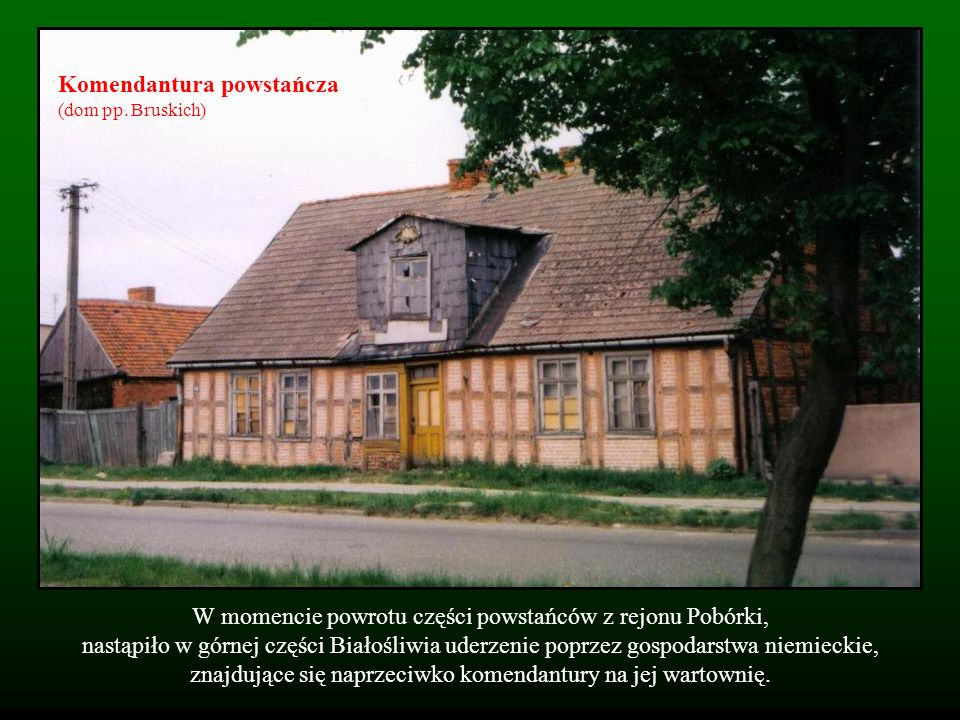 Komendantura powstańcza (dom pp. Bruskich)