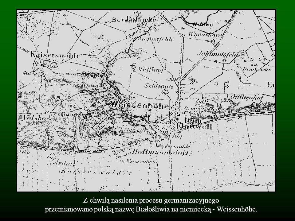 Z chwilą nasilenia procesu germanizacyjnego przemianowano polską nazwę Białośliwia na niemiecką - Weissenhöhe.
