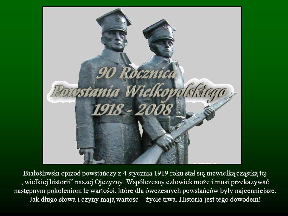 """Białośliwski epizod powstańczy z 4 stycznia 1919 roku stał się niewielką cząstką tej """"wielkiej historii naszej Ojczyzny."""