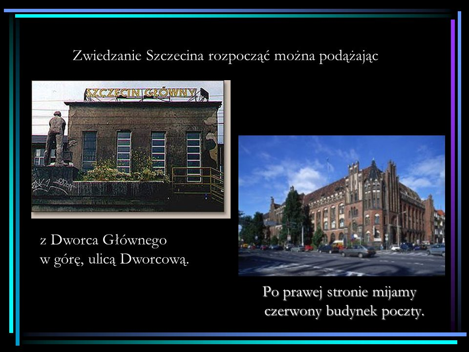 Zwiedzanie Szczecina rozpocząć można podążając