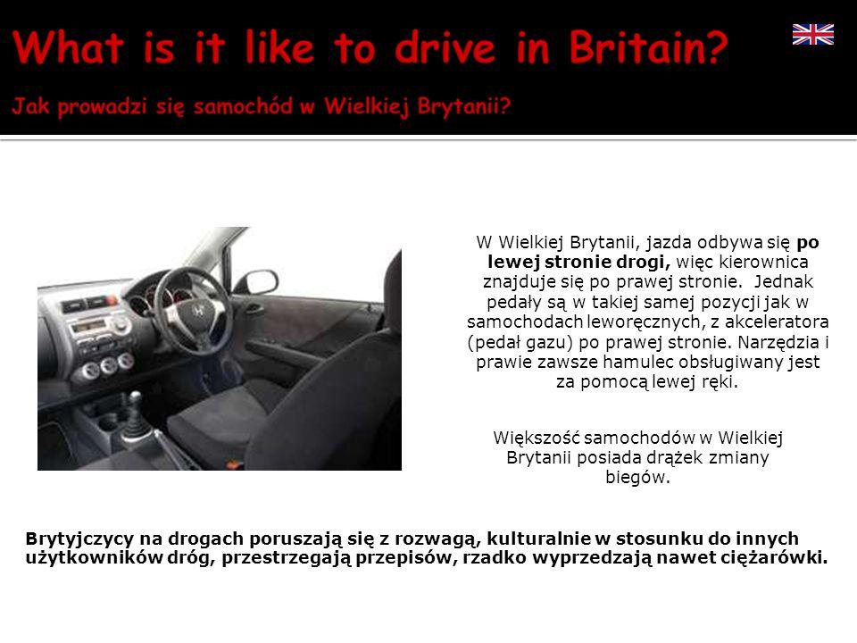 Większość samochodów w Wielkiej Brytanii posiada drążek zmiany biegów.