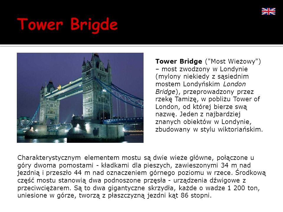 Tower Bridge ( Most Wieżowy ) – most zwodzony w Londynie (mylony niekiedy z sąsiednim mostem Londyńskim London Bridge), przeprowadzony przez rzekę Tamizę, w pobliżu Tower of London, od której bierze swą nazwę. Jeden z najbardziej znanych obiektów w Londynie, zbudowany w stylu wiktoriańskim.