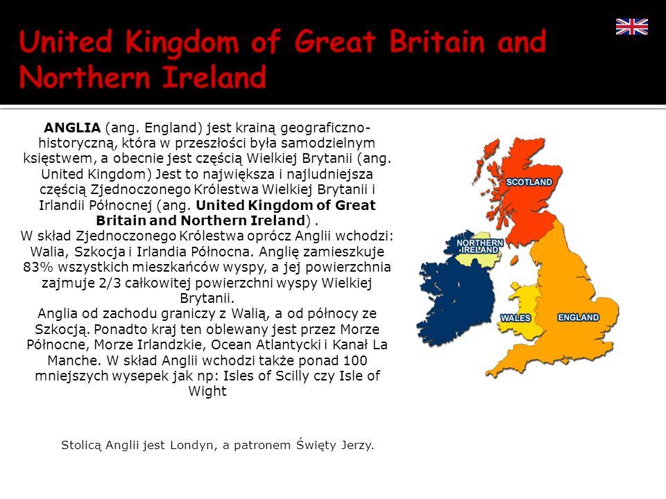 Stolicą Anglii jest Londyn, a patronem Święty Jerzy.