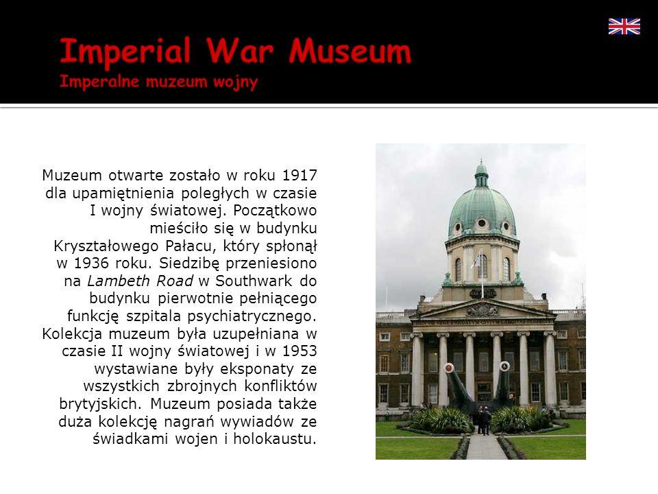 Muzeum otwarte zostało w roku 1917 dla upamiętnienia poległych w czasie I wojny światowej.