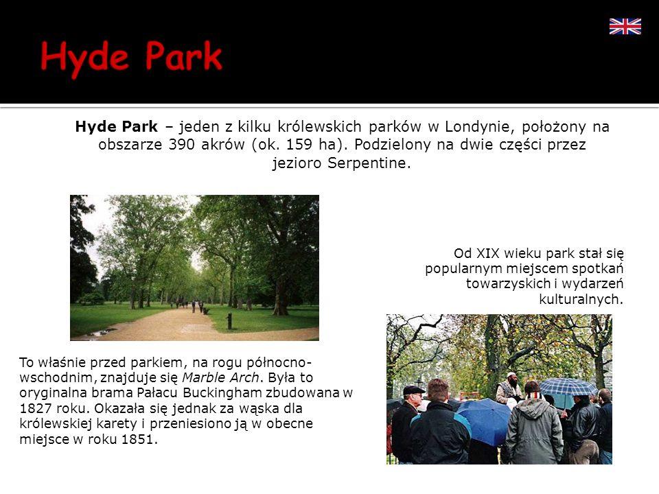 Hyde Park – jeden z kilku królewskich parków w Londynie, położony na obszarze 390 akrów (ok. 159 ha). Podzielony na dwie części przez jezioro Serpentine.