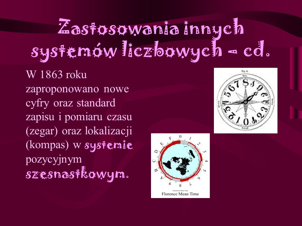 Zastosowania innych systemów liczbowych – cd.
