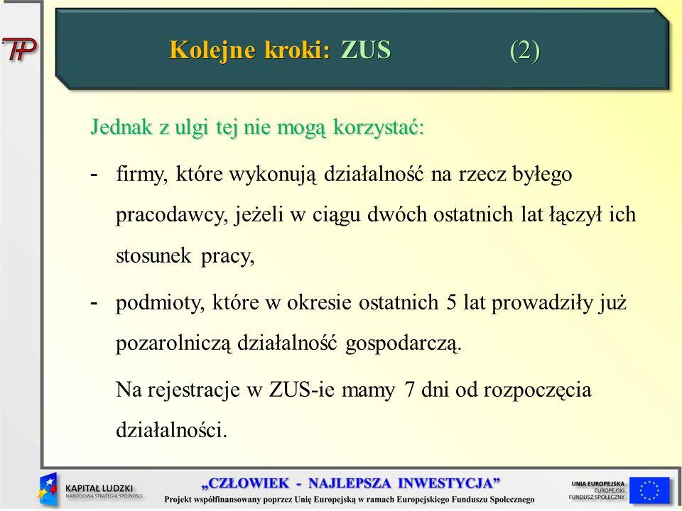 Kolejne kroki: ZUS (2) Jednak z ulgi tej nie mogą korzystać: