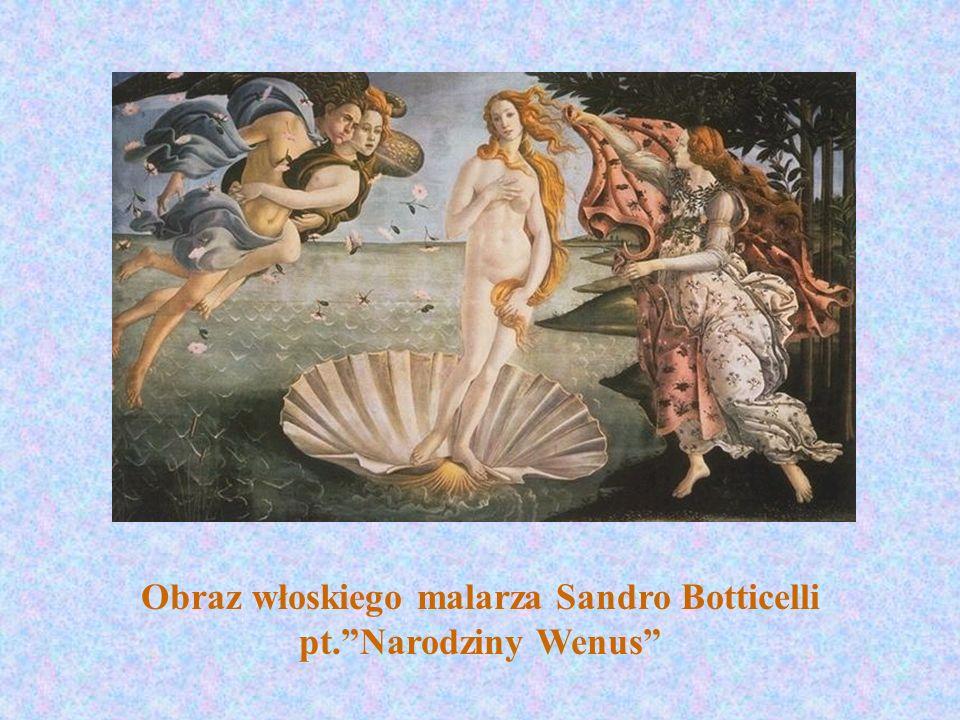 Obraz włoskiego malarza Sandro Botticelli pt. Narodziny Wenus