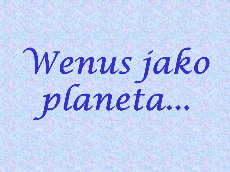 Wenus jako planeta...