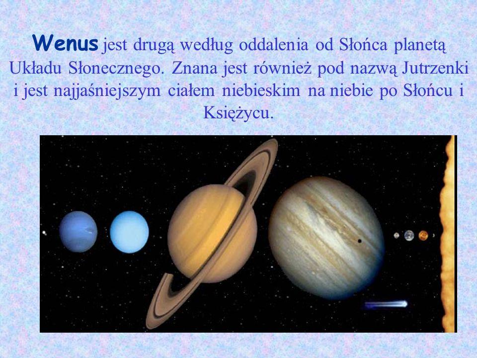 Wenus jest drugą według oddalenia od Słońca planetą Układu Słonecznego