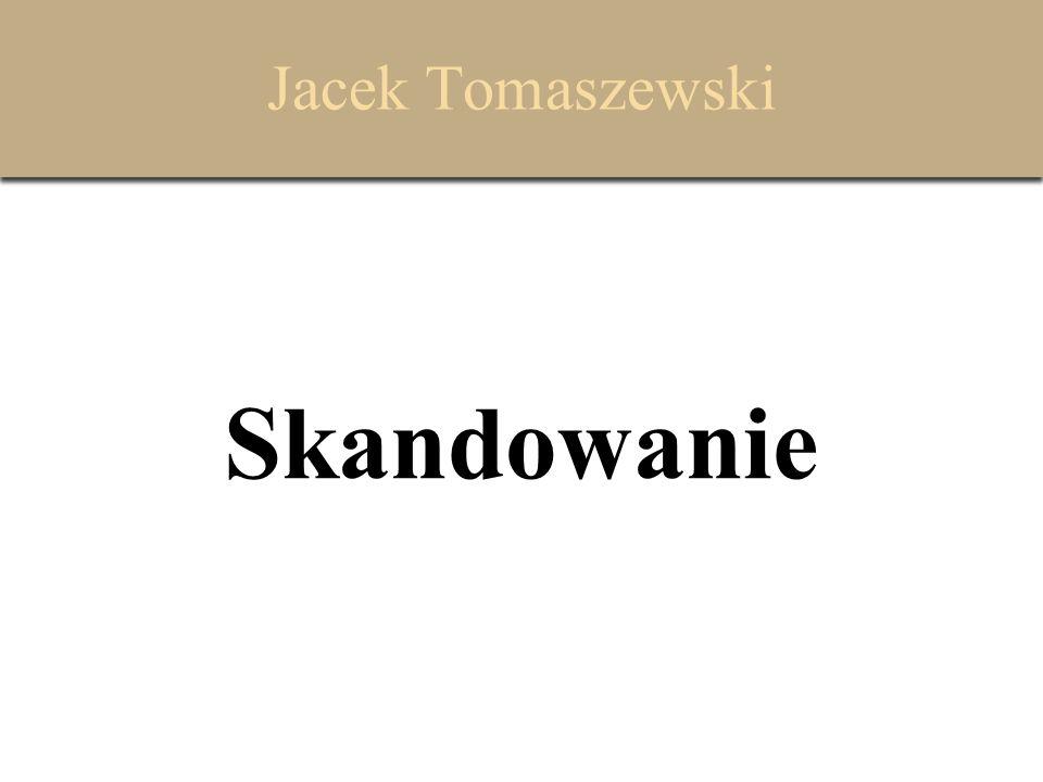 Jacek Tomaszewski Skandowanie