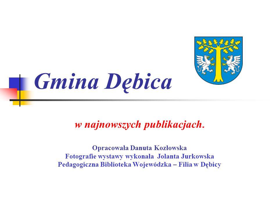 Gmina Dębica w najnowszych publikacjach. Opracowała Danuta Kozłowska