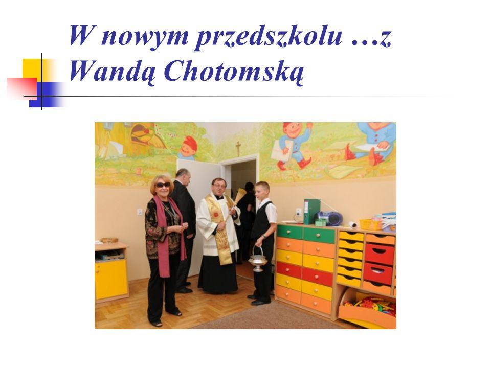 W nowym przedszkolu …z Wandą Chotomską