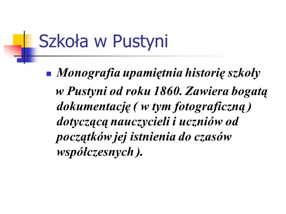 Szkoła w Pustyni Monografia upamiętnia historię szkoły